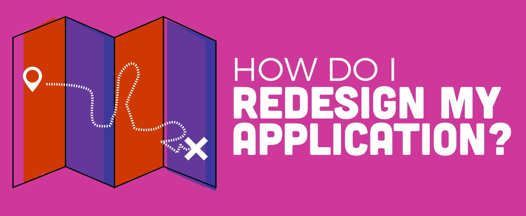 How Do I Redesign My Web Application?